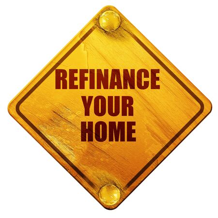refinancing: refinance your home, 3D rendering, yellow road sign on a white background