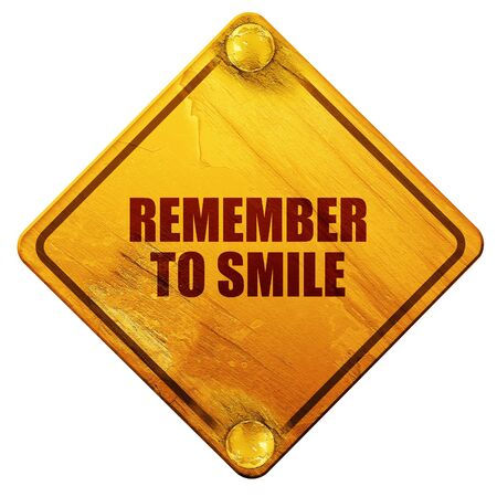 remember: remember to smile, 3D rendering, yellow road sign on a white background