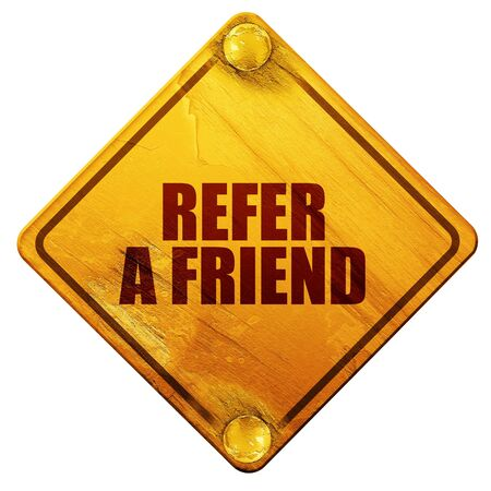 refer: refer a friend, 3D rendering, yellow road sign on a white background