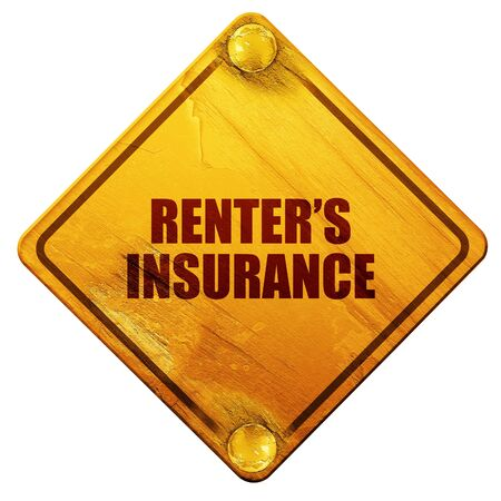 renter: renters insurance, 3D rendering, yellow road sign on a white background