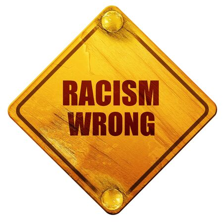 nonviolence: racism wrong, 3D rendering, yellow road sign on a white background Stock Photo