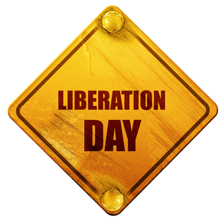 liberation: liberation day, 3D rendering, yellow road sign on a white background