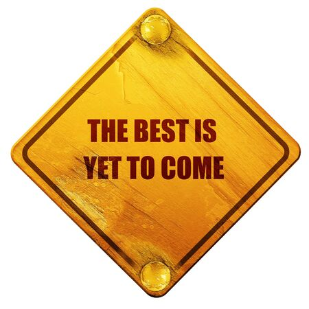 come: the best is yet to come, 3D rendering, yellow road sign on a white background Stock Photo