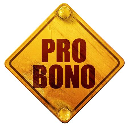 compensation: pro bono, 3D rendering, yellow road sign on a white background