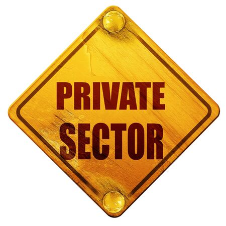 sector: private sector, 3D rendering, yellow road sign on a white background