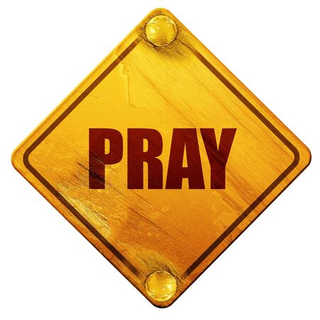 pray, 3D rendering, yellow road sign on a white background