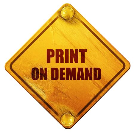 demand: print on demand, 3D rendering, yellow road sign on a white background