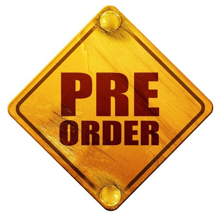 preorder: pre order, 3D rendering, yellow road sign on a white background