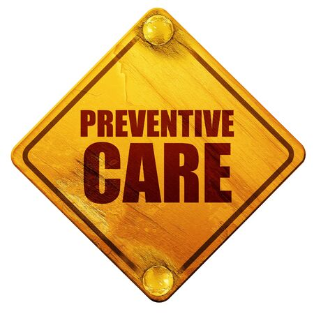 preventive: preventive care, 3D rendering, yellow road sign on a white background