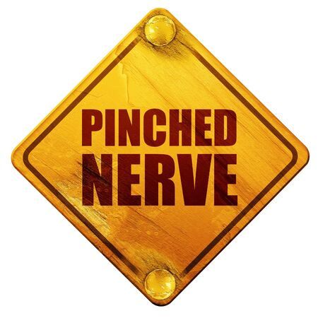 pinched: pinched nerve, 3D rendering, yellow road sign on a white background