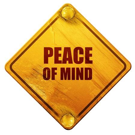 peace of mind: peace of mind, 3D rendering, yellow road sign on a white background