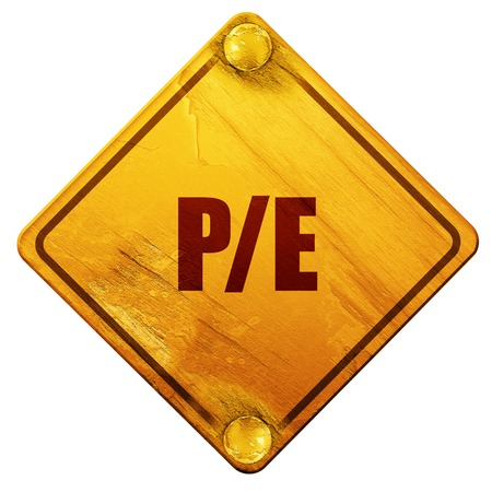share prices: pe, 3D rendering, yellow road sign on a white background