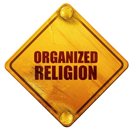 organized: organized religion, 3D rendering, yellow road sign on a white background