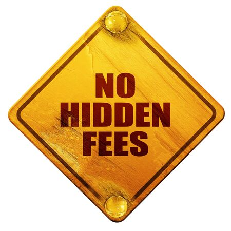 no hidden fees, 3D rendering, yellow road sign on a white background