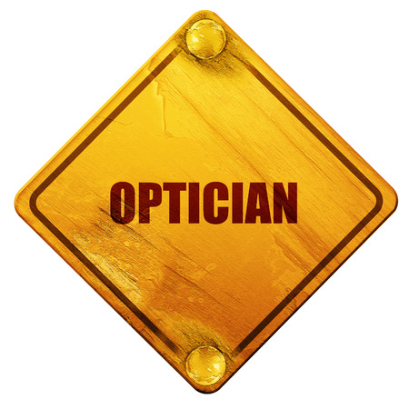 optician: optician, 3D rendering, yellow road sign on a white background
