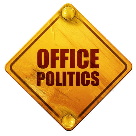 office politics: office politics, 3D rendering, yellow road sign on a white background