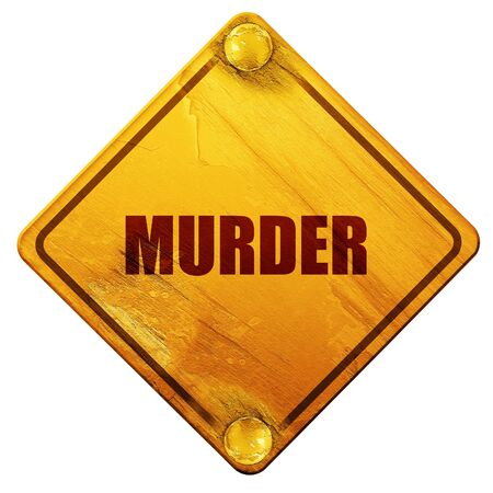 murder: murder, 3D rendering, yellow road sign on a white background Stock Photo