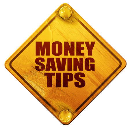 saving tips: money saving tips, 3D rendering, yellow road sign on a white background