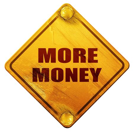 more money: more money, 3D rendering, yellow road sign on a white background Stock Photo