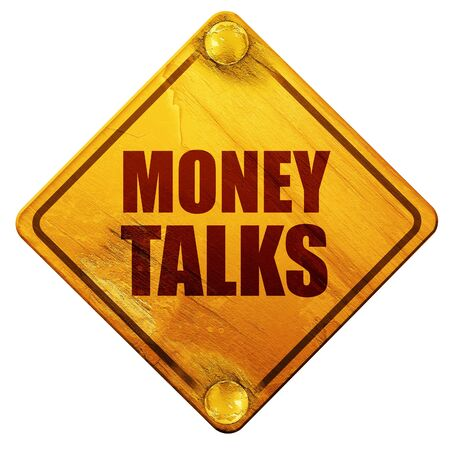 talks: money talks, 3D rendering, yellow road sign on a white background