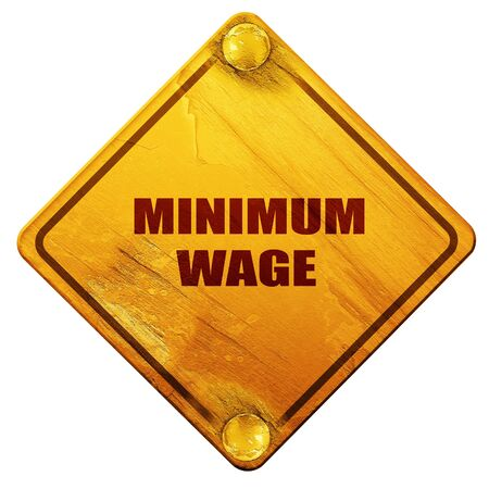 minimum: minimum wage, 3D rendering, yellow road sign on a white background