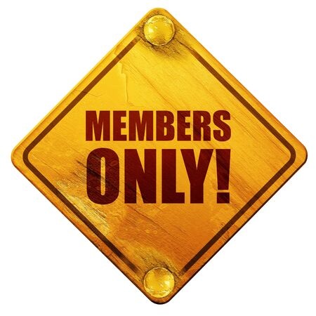 members only!, 3D rendering, yellow road sign on a white background Banco de Imagens