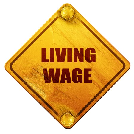wage: living wage, 3D rendering, yellow road sign on a white background