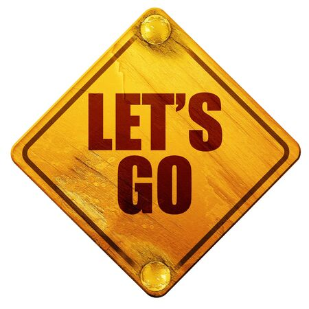 letting: lets go, 3D rendering, yellow road sign on a white background