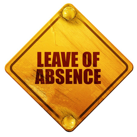 sick leave: leave of absence, 3D rendering, yellow road sign on a white background