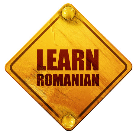 romanian: learn romanian, 3D rendering, yellow road sign on a white background