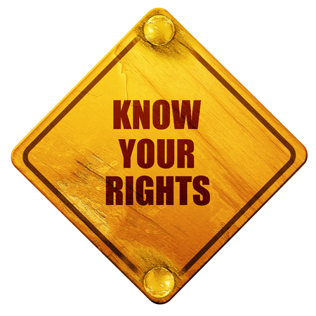 know: know your rights, 3D rendering, yellow road sign on a white background