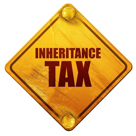 inheritance: inheritance tax, 3D rendering, yellow road sign on a white background Stock Photo