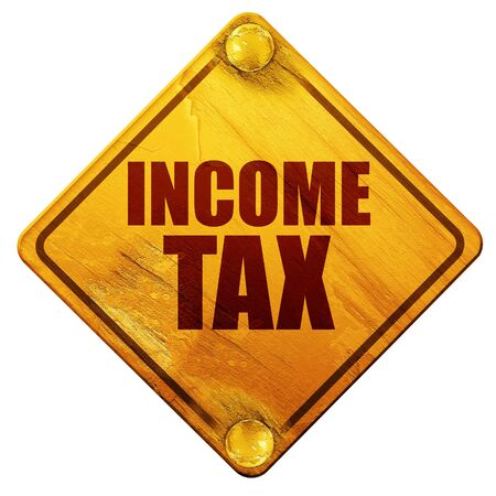 income tax: income tax, 3D rendering, yellow road sign on a white background