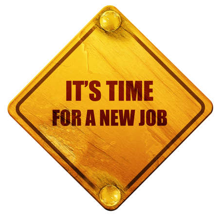 jobless: its time for a new job, 3D rendering, yellow road sign on a white background