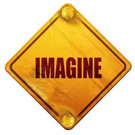 to imagine: imagine, 3D rendering, yellow road sign on a white background Stock Photo