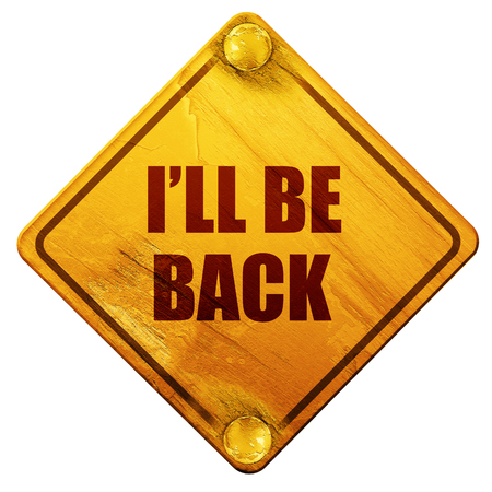 be ill: ill be back, 3D rendering, yellow road sign on a white background