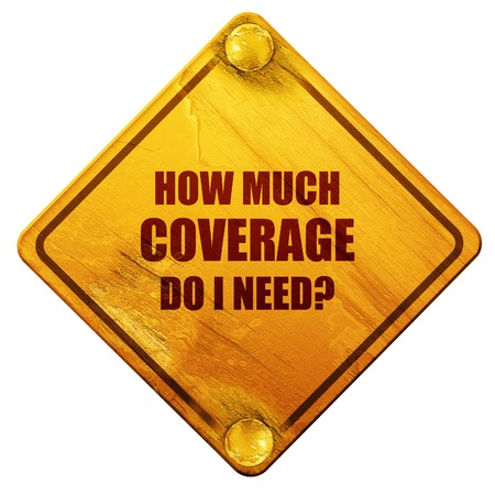 coverage: how much coverage do i need, 3D rendering, yellow road sign on a white background