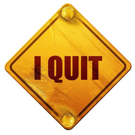 i quit, 3D rendering, yellow road sign on a white background