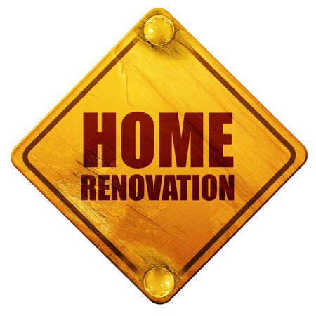 home renovation: home renovation, 3D rendering, yellow road sign on a white background
