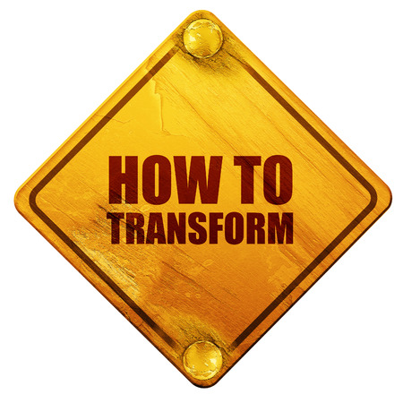 transform: how to transform, 3D rendering, yellow road sign on a white background