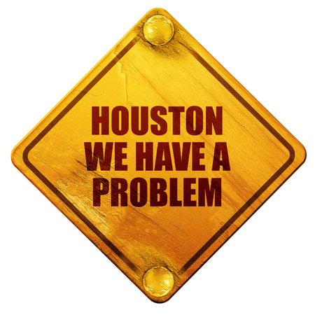 have: houston we have a problem, 3D rendering, yellow road sign on a white background Stock Photo