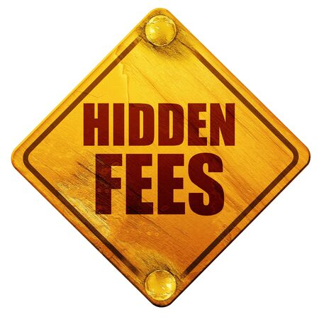 fee: hidden fees, 3D rendering, yellow road sign on a white background