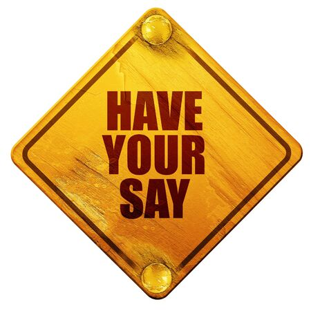 suggestions: have your say, 3D rendering, yellow road sign on a white background