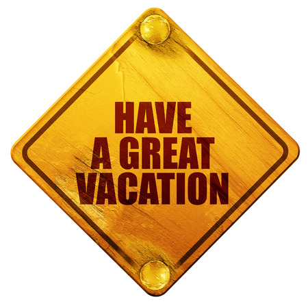 have fun: have a great vacation, 3D rendering, yellow road sign on a white background Stock Photo