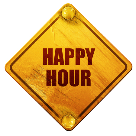 happy hour, 3D rendering, yellow road sign on a white background