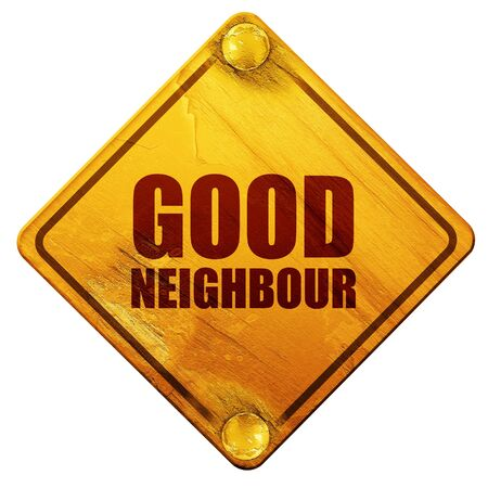 good bye: good neighbour, 3D rendering, yellow road sign on a white background