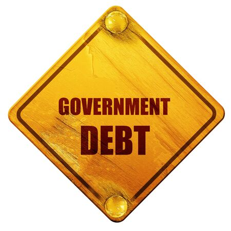 borrowing money: government debt, 3D rendering, yellow road sign on a white background