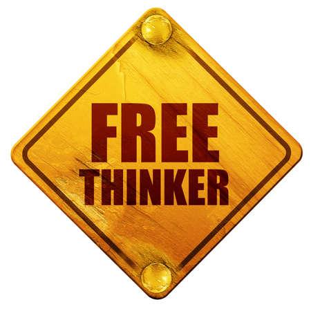 libre penseur, rendu 3D, signe de route jaune sur un fond blanc