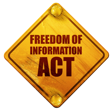 veiled: freedom of information act, 3D rendering, yellow road sign on a white background