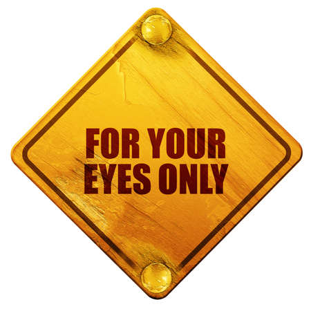 stealthy: for your eyes only, 3D rendering, yellow road sign on a white background